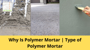 Why Is Polymer Mortar | Type of Polymer Mortar