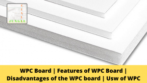 WPC Board   Features of WPC Board   Disadvantages of the WPC board   Usw of WPC