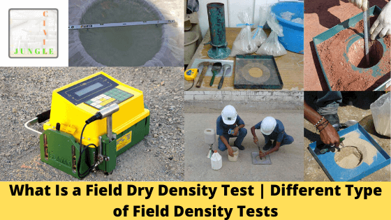 What Is a Field Dry Density Test | Different Type of Field Density Tests