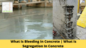 What Is Bleeding In Concrete | What Is Segregation In Concrete