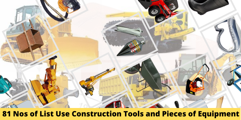 List Use Construction Tools and Pieces of Equipment