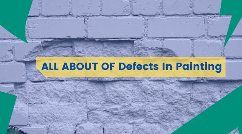 ALL ABOUT OF Defects In Painting