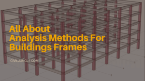 All About Analysis Methods for Buildings Frames