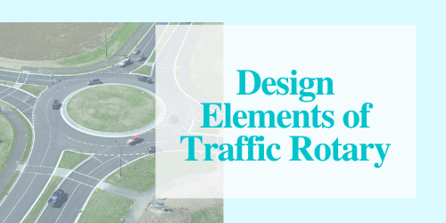 Design Elements of Traffic Rotary