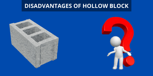 Disadvantages of Hollow Block