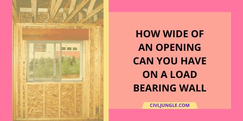 How Wide of an Opening Can You Have on a Load Bearing Wall