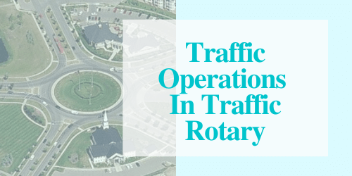 Traffic Operations in a Traffic Rotary
