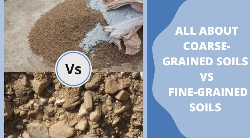 Coarse-Grained Soil and Fine-Grained Soil