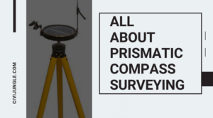 All About Prismatic Compass Surveying